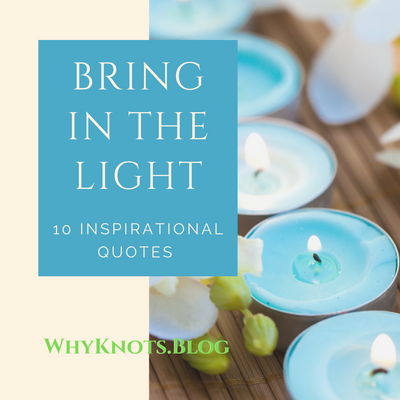 Bring in the Light: 10 Inspirational Quotes