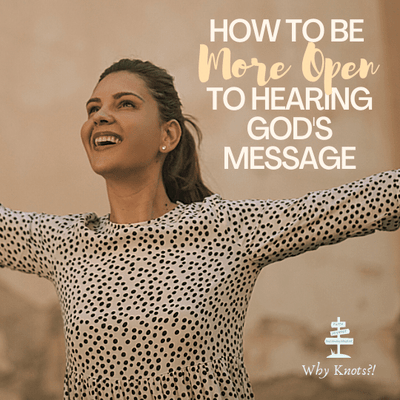 How to be More Open to Hearing God's Message