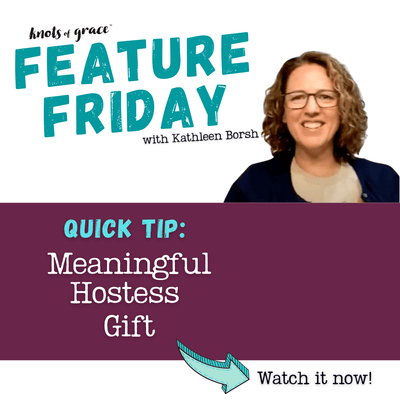 Feature Friday Quick Tip - Meaningful Hostess Gift