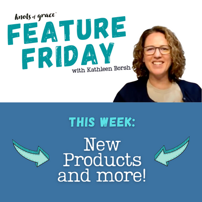 What's NEW at KnotsofGrace! 11.06.2020 Feature Friday