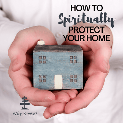 How to Spiritually Protect Your Home