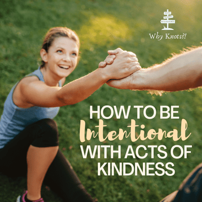 How to Be Intentional with Acts of Kindness