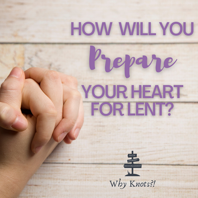 How Will You Prepare Your Heart For Lent?