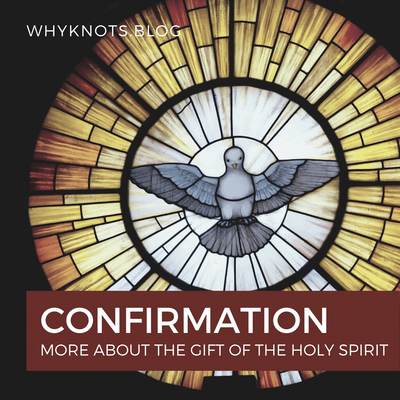 Confirmation - More about the Gift of the Holy Spirit