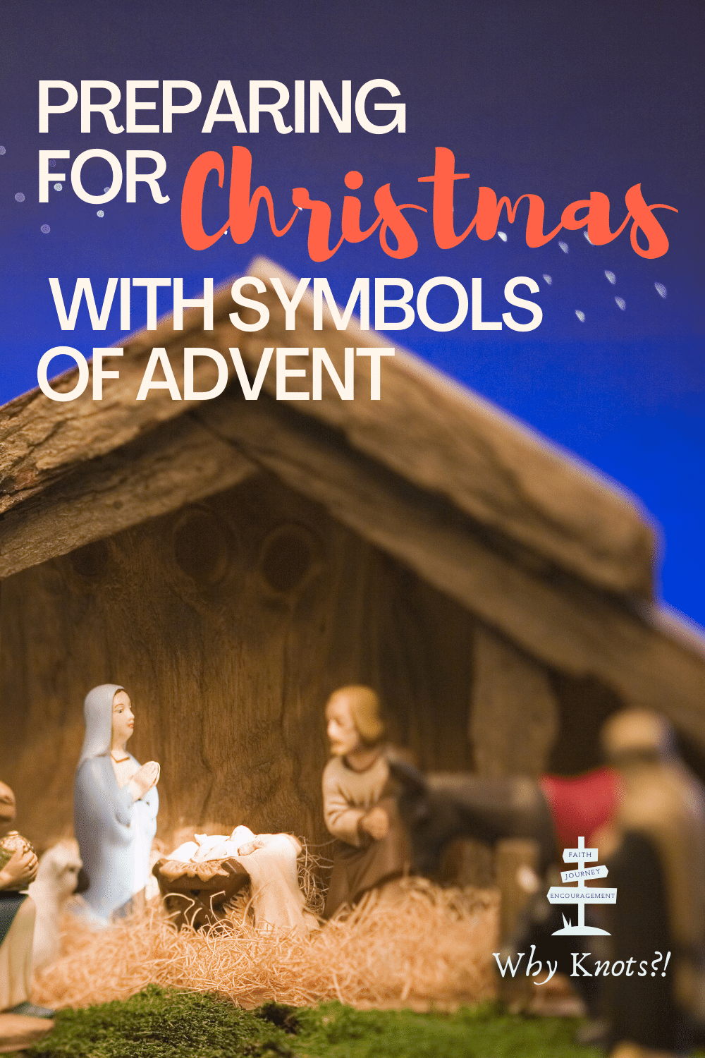 Preparing For Christmas; Symbols of Advent; Why Knots Blog; Knots of Grace