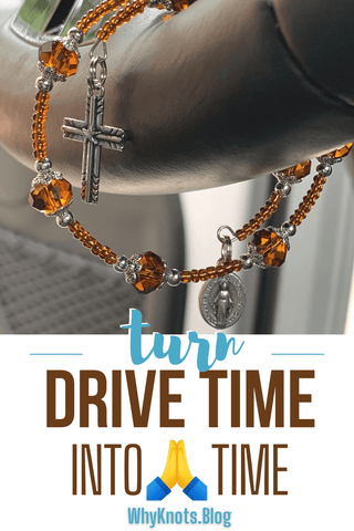 Turn Drive Time into Prayer Time Why Knots Blog