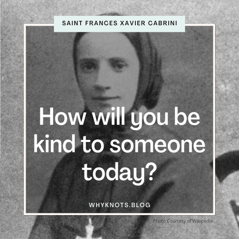 Saint Frances Xavier Cabrini; Why Knots Blog