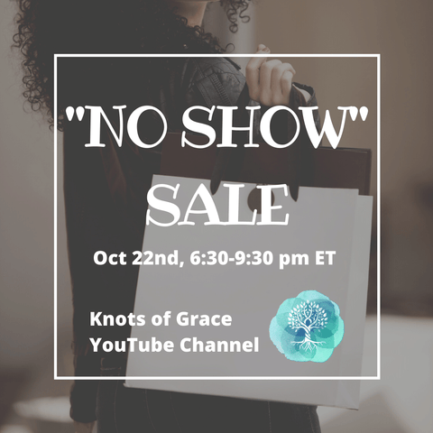 Knots of Grace No Show Sale October 22 YouTube