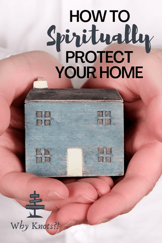 Why Knots Blog; Knots of Grace; Home Protection; Pinterst