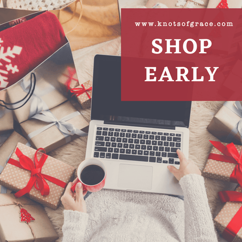 Shop Early; Why Knots Blog; Knots of Grace