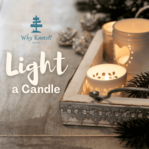 Why Knots; Light a Candle