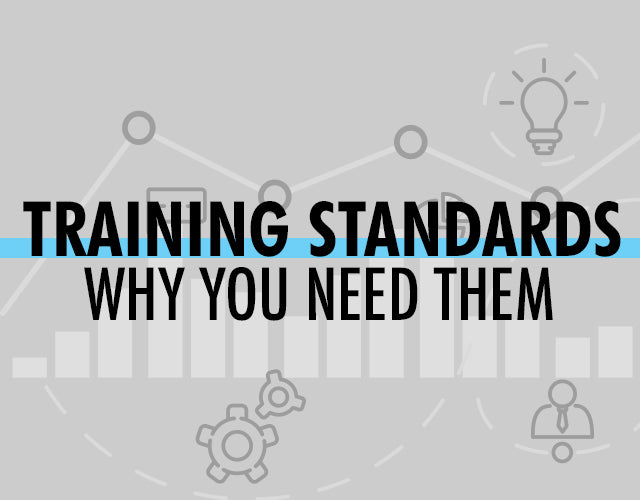 Training Standards and Why You Need Them