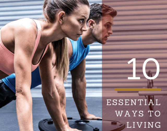 10 Essential ways to live clean, boost your energy and reach your weight loss goals