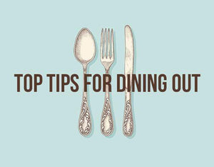 8 Tips for Sticking to Your Nutrition Plan while Dining Out