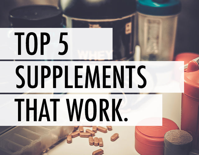 5 Supplements You Need To Be Taking Now