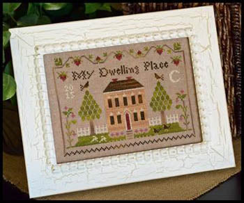 Dwelling Place Sampler by Little House Needleworks
