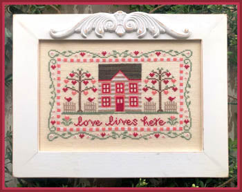 Love Lives Here by Country Cottage Needleworks