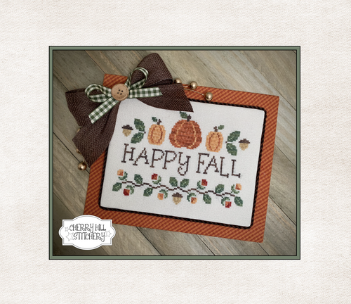 DIGITAL DOWNLOAD - Happy Fall by Cherry Hill Stitchery