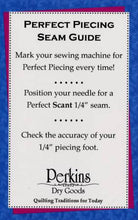 Load image into Gallery viewer, Perfect Piecing Seam Guide by Perkins