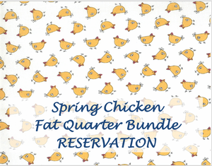 RESERVATION - Spring Chicken Fat Quarter Bundle by Sweetwater