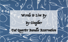 Load image into Gallery viewer, Words to Live By by Gingiber - Fat Quarter Bundle RESERVATION