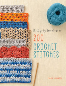 The Step by Step Guide to 200 Crochet Stitches