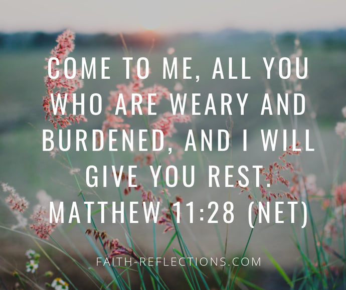 Are You Weary? Matthew 11:28