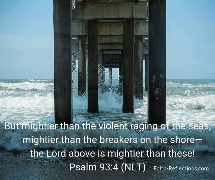He is Mightier Than the Waves - Psalm 93:4