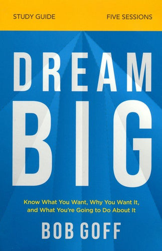 Dream Big Study Guide with DVD (Goff)