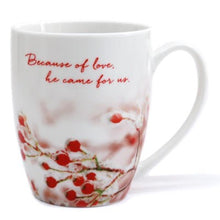 "Load image into Gallery viewer, Christmas Mug - ""Because of Love"""