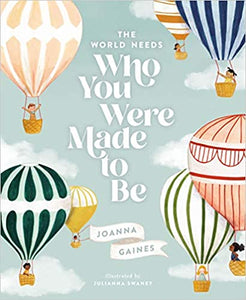 The World Needs Who You Were Made to Be (Joanna Gaines)