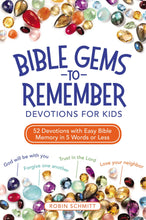 Load image into Gallery viewer, Bible Gems to Remember Devotions for Kids: 52 Devotions with Easy Bible Memory in 5 Words or Less