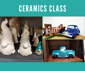 Ceramics Class - Thursday, May 27, 6:00 PM