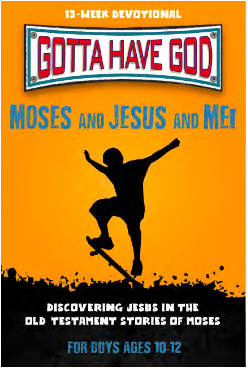 Moses and Jesus and Me! (Gotta Have God)