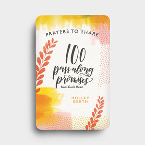 Prayers to Share, 100 Pass-Along Promises from God's Heart