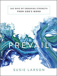 Prevail: 365 Days of Enduring Strength from God's Word (Susie Larson)