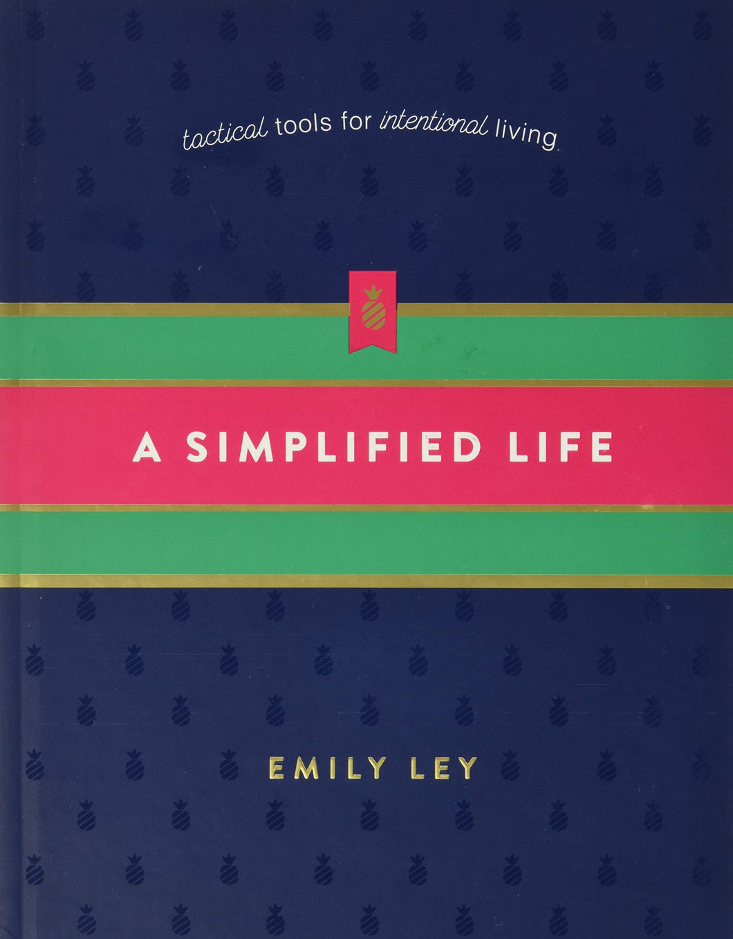 A Simplified Life: Tactical Tools for Intentional Living (Emily Ley)
