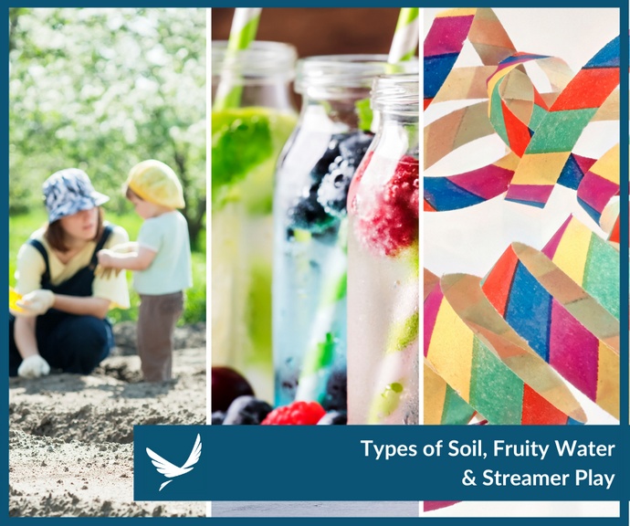 Types of Soil, Fruity Water & Streamer Play