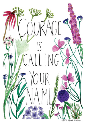 Courage is Calling Your Name