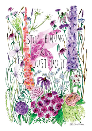 Stop Thinking & Just Do It