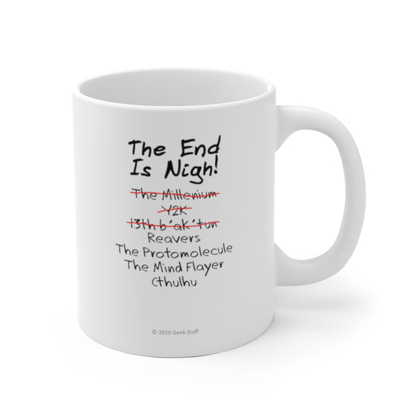 The End Is Nigh Dark Text Reavers Protomolecule Mind Flayer Cthulhu White Ceramic Mug