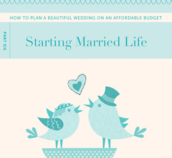 Budget Wedding Ideas: Starting Married Life