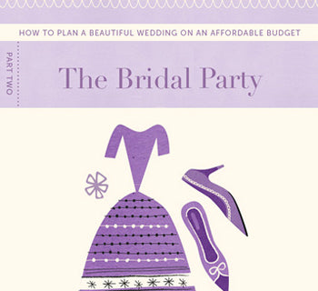 Budget Wedding Ideas: The Bridal Party