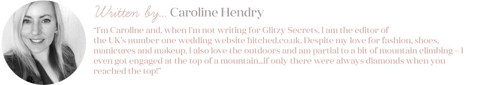 Written by Caroline - Blogger at Glitzy Secrets