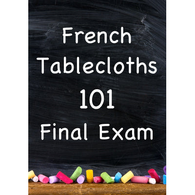 French Tablecloths 101 Final Exam