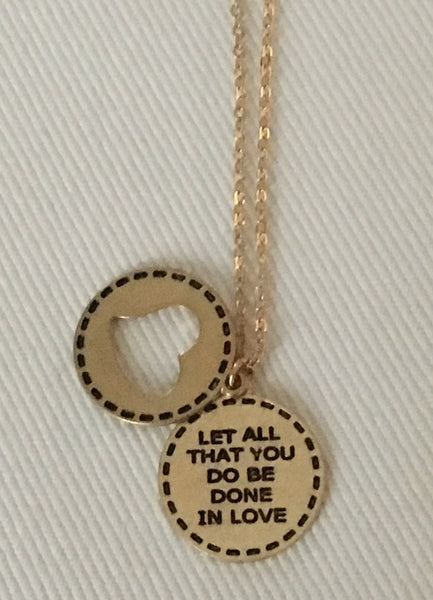 """let all that you do be done in love"" Necklace"
