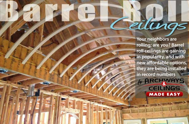 Barrel Vaulted Framed Celing