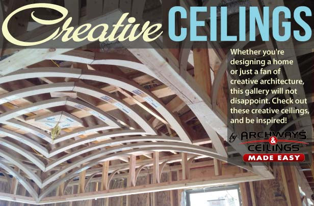 Creative-Ceilings With Archways & Ceilings