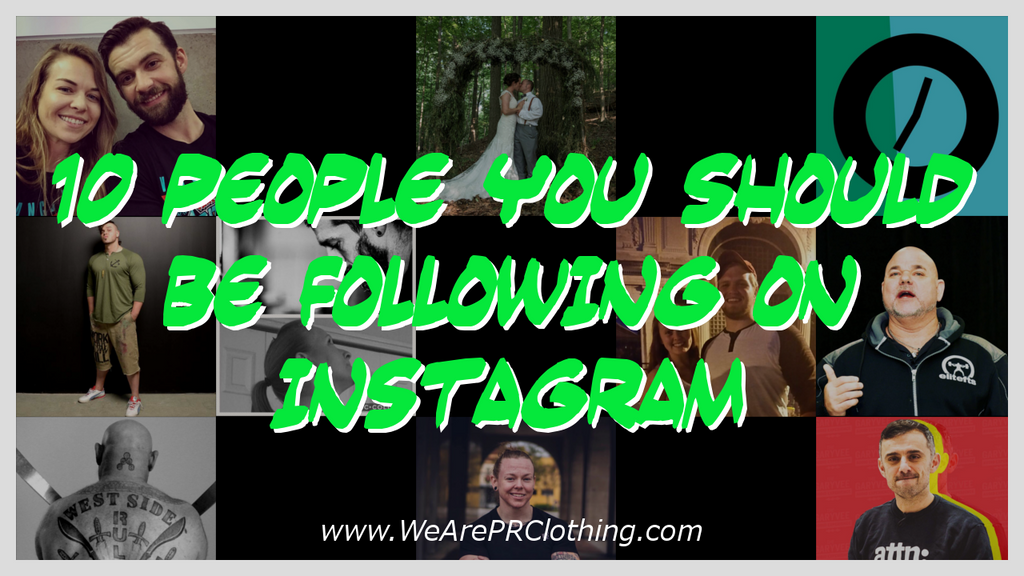 10 PEOPLE YOU SHOULD BE FOLLOWING ON INSTAGRAM BUT AREN'T YET