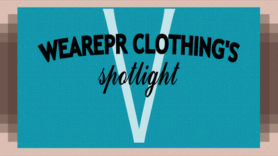 WeArePR Clothing's Spotlight 05/28/2019